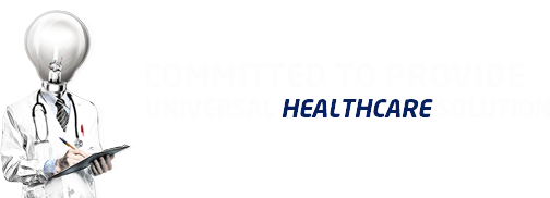 COMMITTED TO PROVIDE UNIVERSAL HEALTHCARE SOLUTION